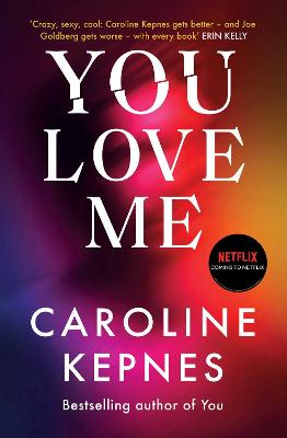 You Love Me: the highly anticipated new thriller in the You series book