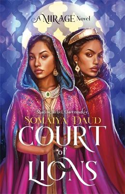Court of Lions: Mirage Book 2 by Somaiya Daud