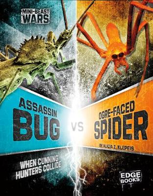 Assassin Bug vs Ogre-Faced Spider: When Cunning Hunters Collide by Alicia Z Klepeis