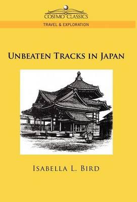 Unbeaten Tracks in Japan by Bird
