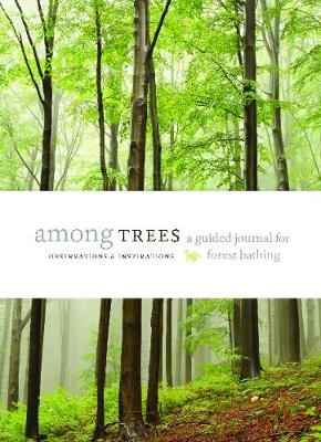The Forest Bathing Journal by Timber Press