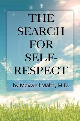 The Search for Self-Respect by Maxwell Maltz