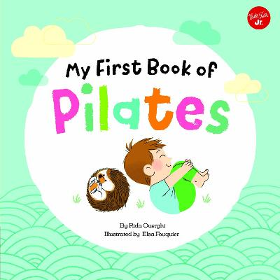 My First Book of Pilates: Pilates for Children by Rida Ouerghi
