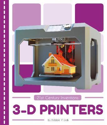 3-D Printers by Debbie Vilardi