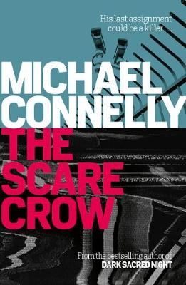 The Scarecrow by Michael Connelly