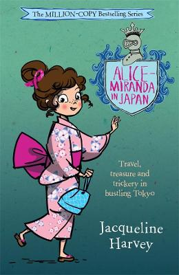 Alice-Miranda in Japan: Alice-Miranda 9 by Jacqueline Harvey