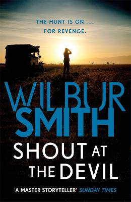 Shout at the Devil by Wilbur Smith
