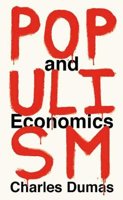 Populism and Economics by Charles Dumas