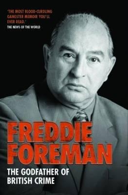 Freddie Foreman by Freddie Foreman