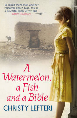A Watermelon, a Fish and a Bible by Christy Lefteri