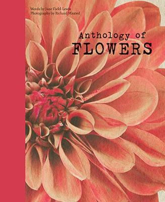 Anthology of Flowers by Jane Field-Lewis