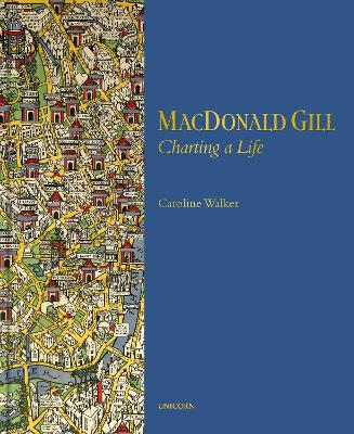 MacDonald Gill: Charting a Life book