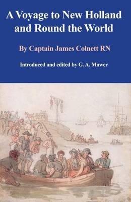 A Voyage to New Holland and Round the World by Captain James Colnett RN