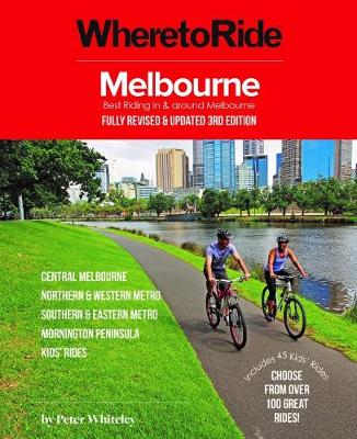 Where to Ride: Melbourne: Best Riding in and Around Melbourne by Peter Whiteley