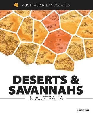 Australian Landscapes: Deserts and Savannahs In Australia by Rachel Dixon