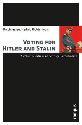 Voting for Hitler and Stalin by Ralph Jessen
