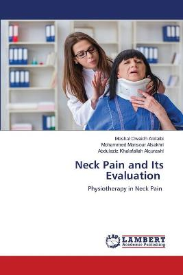 Neck Pain and Its Evaluation by Meshal Owaidh Alotaibi