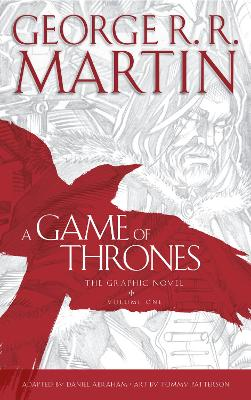 A Game of Thrones: Graphic Novel, Volume One by George R. R. Martin