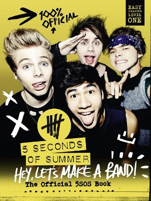 5 Seconds of Summer: Hey, Let's Make a Band! by 5 Seconds of Summer