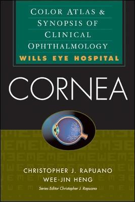 Cornea: Color Atlas & Synopsis of Clinical Ophthalmology (Wills Eye Hospital Series) by Christopher Rapuano