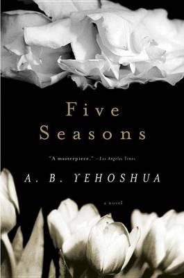 Five Seasons by Abraham B Yehoshua