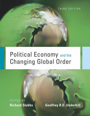 Political Economy and the Changing Global Order by Geoffrey R. D. Underhill