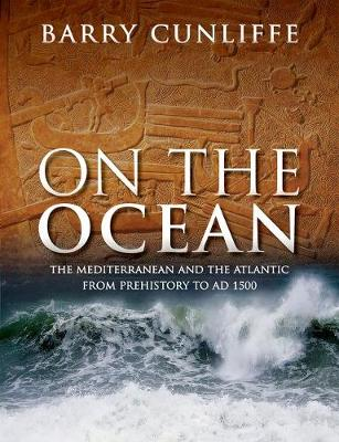 On the Ocean by Sir Barry Cunliffe