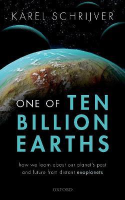 One of Ten Billion Earths by Karel Schrijver