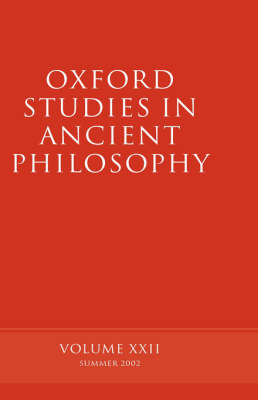 Oxford Studies in Ancient Philosophy volume XXII by David Sedley