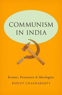 Communism in India by Bidyut Chakrabarty