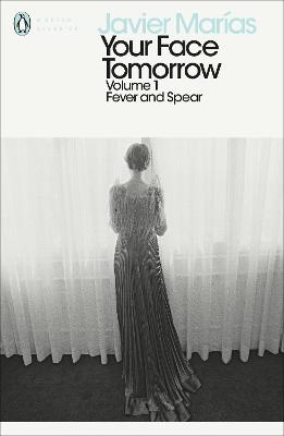 Your Face Tomorrow, Volume 1 by Javier Marias