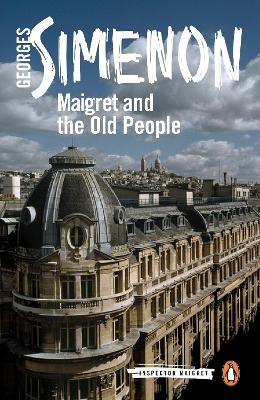 Maigret and the Old People by Georges Simenon