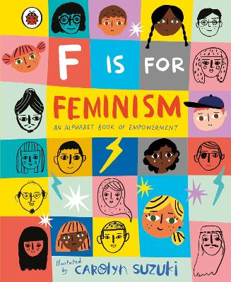F is for Feminism: An Alphabet Book of Empowerment book