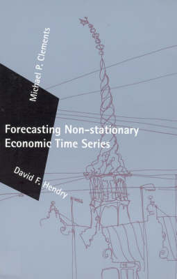 Forecasting Non-Stationary Economic Time Series by Michael P. Clements