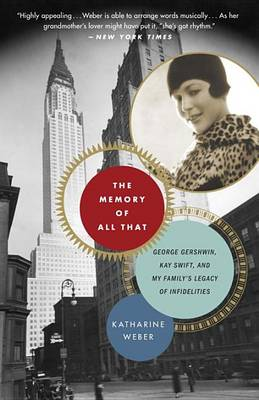 Memory Of All That by Katharine Weber