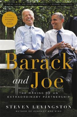 Barack and Joe: The Making of an Extraordinary Partnership by Steven Levingston