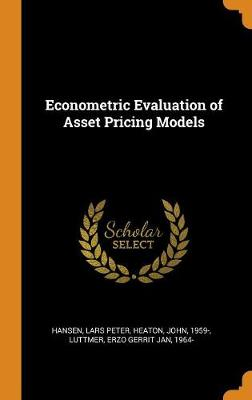 Econometric Evaluation of Asset Pricing Models by Lars Peter Hansen