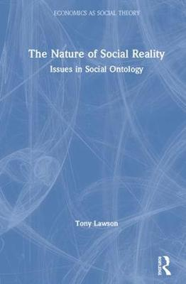 The Nature of Social Reality: Issues in Social Ontology by Tony Lawson