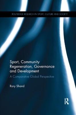 Sport, Community Regeneration, Governance and Development: A comparative global perspective book