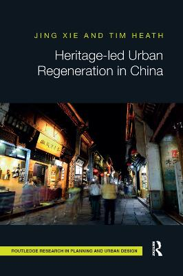 Heritage-led Urban Regeneration in China by Jing Xie