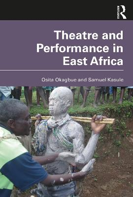 Theatre and Performance in East Africa book
