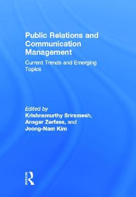 Public Relations and Communication Management by Krishnamurthy Sriramesh