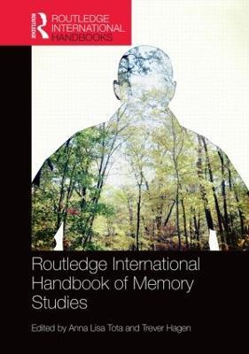 Routledge International Handbook of Memory Studies by Anna Lisa Tota
