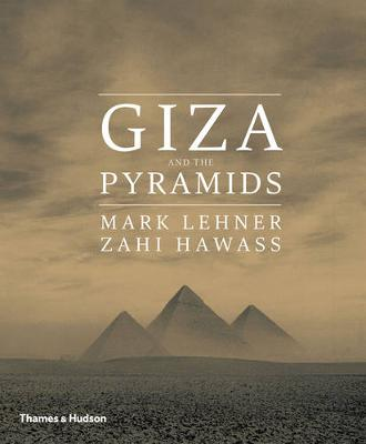 Giza and the Pyramids by Mark Lehner