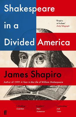 Shakespeare in a Divided America by James Shapiro