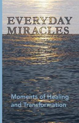 Everyday Miracles by Kendra Langeteig