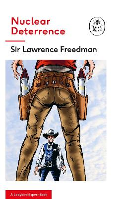 Nuclear Deterrence by Sir Lawrence Freedman