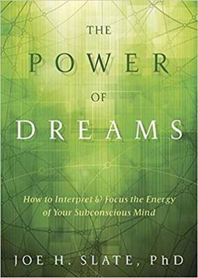 The Power of Dreams by Joe H. Slate
