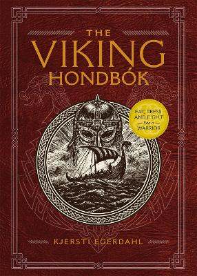 The Viking Hondbok: Eat, Dress, and Fight Like a Warrior book