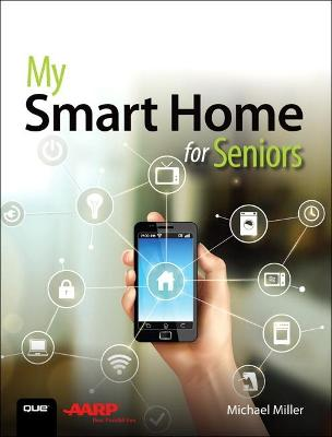 My Smart Home for Seniors by Michael Miller